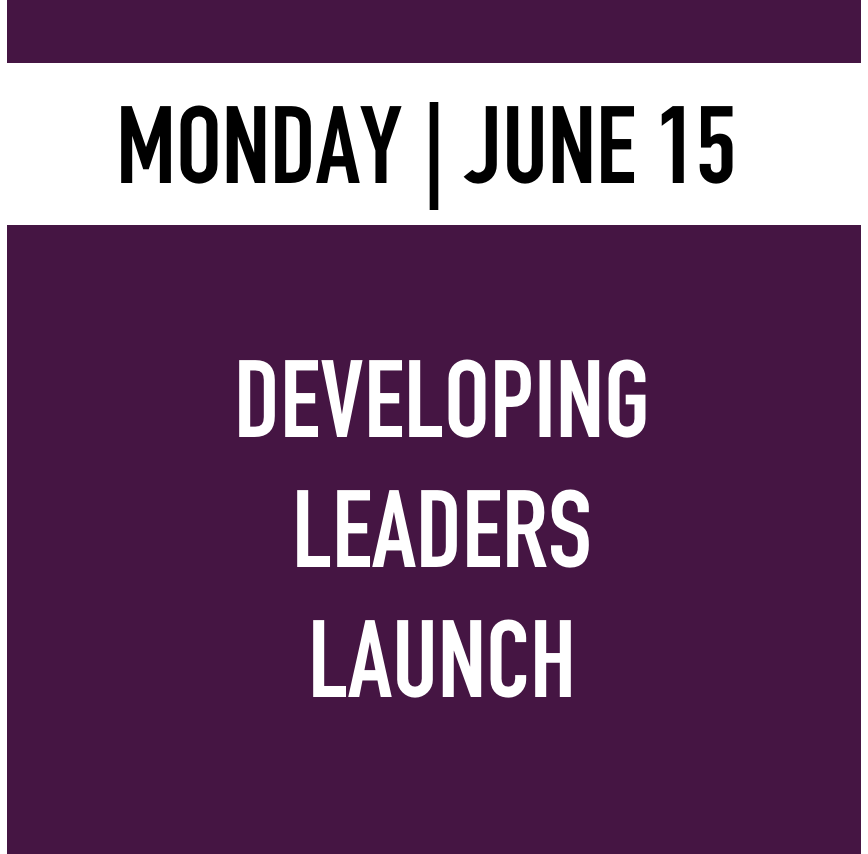 Monday - Developing Leaders Launch